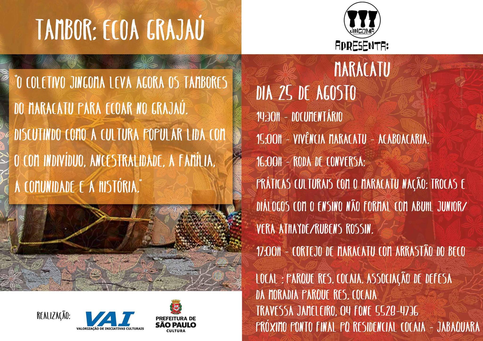 O Coletivo Jingoma leva agora os tambores do Maracatu do Arrastão do Beco para ecoar no Grajaú.Discutindo como a cultura popular lida com o com indivíduo, ancestralidade, a família, a comunidade e a história.